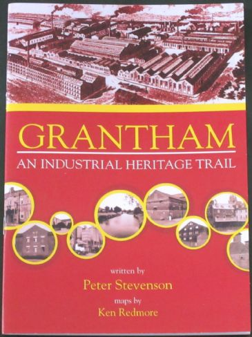 Grantham - An Industrial Heritage Trail, by Peter Stevenson